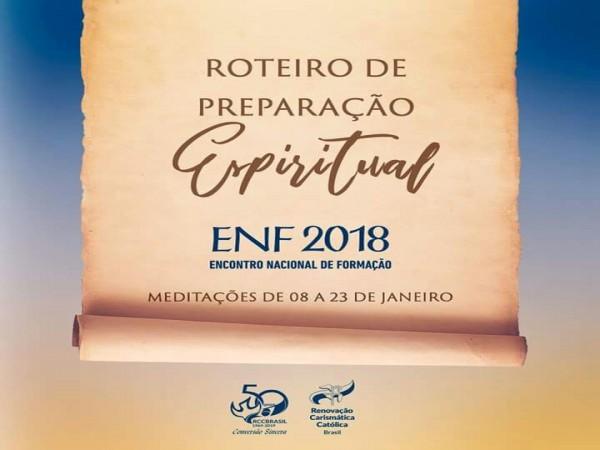 ROTEIRO DE PREPARAÇÃO ESPIRITUAL PARA O ENF 2018